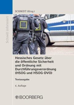 Hessisches Gesetz über die öffentliche Sicherheit und Ordnung mit Durchführungsverordnung (HSOG und HSOG-DVO)