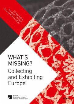 What's Missing? (eBook, PDF) - Burns, Kieran; Chahine, Anne; Chevallier, Denis; ChevallierKausel, Eva; Edenheiser, Iris; Gouaffo, Albert; Gruda, HansJoachim; Gul, Fatma; Harlin, EevaKristiina; Heck, Brigitte; Hotopp-Riecke, Mieste; Kamel, Susan; Kaschuba, Wolfgang; Köbsell, Swantje; Kupka, Mahret Ifeoma; Kuti, Klára; Lehrer, Erica; Macdonald, Sharon; Malik, Saad; McMaster, Gerald; Moehring, Markus; Mori, Akiko; Mouliou, Marlen; Mucha, Franziska; North, Ace; Oleszkiewicz, Malgorzata Oleszkiewicz; Pardue, Diana; Rahem