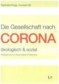 Die Gesellschaft nach Corona: ökologisch & sozial