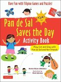 Pan de Sal Saves the Day Activity Book: Have Fun with Filipino Games and Puzzles! Play, Eat and Sing with Pan de Sal and Her Friends