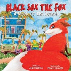 Black Sox the Fox: A Week at the Beach - Beasley, Jodi