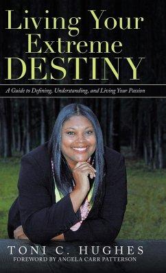 Living Your Extreme Destiny