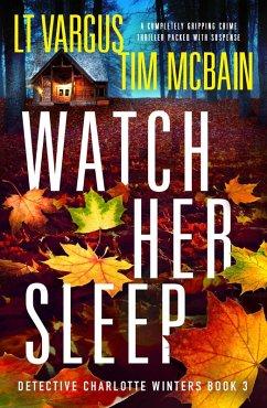 Watch Her Sleep (eBook, ePUB)