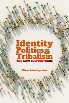 Identity Politics and Tribalism: The New Culture Wars - Sotirakopoulos, Nikos