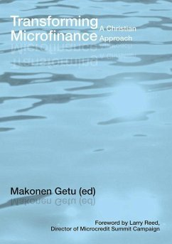 Transforming Microfinance: A Christian Approach