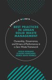 Best Practices in Urban Solid Waste Management: Ownership, Governance, and Drivers of Performance in a Zero Waste Framework
