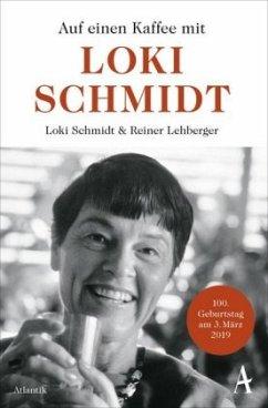 Auf einen Kaffee mit Loki Schmidt (Mängelexemplar) - Schmidt, Loki;Lehberger, Reiner