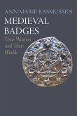 Medieval Badges: Their Wearers and Their Worlds