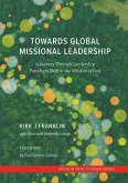 Towards Global Missional Leadership: A Journey Through Leadership Paradigm Shift in the Mission of God
