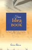 From IDEA to BOOK: A Step-by-Step Guide to Writing Your Book in 21 Days