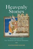 Heavenly Stories: Tiered Salvation in the New Testament and Ancient Christianity