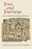 Jews and Journeys: Travel and the Performance of Jewish Identity