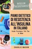 Piano Dietetico di Resistenza all'Insulina In italiano/ Insulin Resistance Diet Plan In Italian (eBook, ePUB)