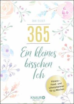 365 - ein kleines bisschen Ich (Mängelexemplar) - Kissner, Anne