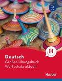Deutsch Großes Übungsbuch Wortschatz aktuell A2-C1 (eBook, PDF)