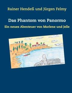 Das Phantom von Panormo (eBook, ePUB) - Hendeß, Rainer; Felmy, Jürgen