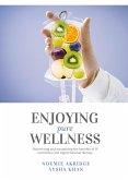 Enjoying Pure Wellness (eBook, ePUB)