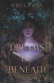 Dreams Lie Beneath (eBook, ePUB)