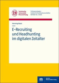 E-Recruiting und Headhunting im digitalen Zeitalter - Rauls, Henning