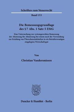 Die Bemessungsgrundlage des § 7 Abs. 1 Satz 5 EStG - Vandersmissen, Christian