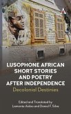 Lusophone African Short Stories and Poetry After Independence: Decolonial Destinies