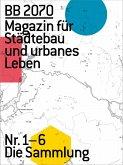 BB2070 Magazin für Städtebau und urbanes Leben 01-06