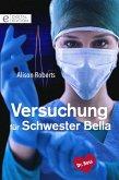 Versuchung für Schwester Bella (eBook, ePUB)