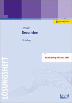 Steuerlehre - Lösungsheft - Schweizer, Reinhard