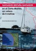 Santander-Bretaña-Santander en el Corto Maltés, un velero de 6 metros (eBook, ePUB)
