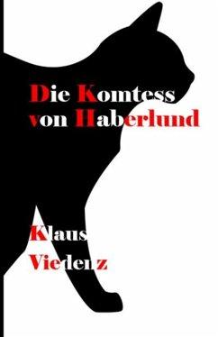 Die Komtess von Haberlund (eBook, ePUB) - Viedenz, Klaus