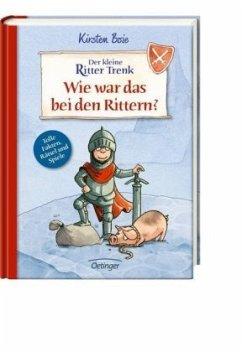 Der kleine Ritter Trenk - Wie war das bei den Rittern? (Restauflage) - Boie, Kirsten;Becker, Christian