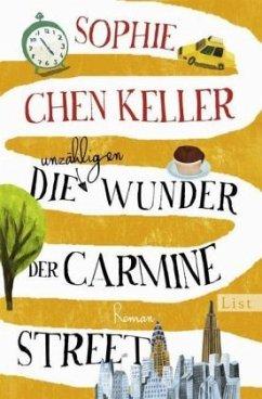 Die unzähligen Wunder der Carmine Street (Restauflage) - Keller, Sophie Chen