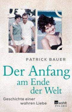 Der Anfang am Ende der Welt (Mängelexemplar) - Bauer, Patrick