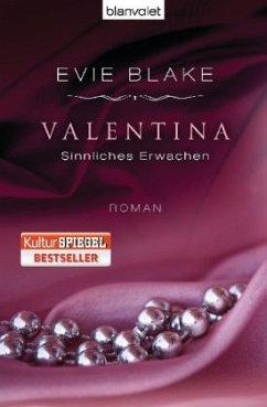 Sinnliches Erwachen / Valentina Trilogie Bd.1 (Mängelexemplar) - Blake, Evie