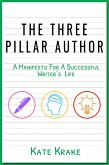 The Three Pillar Author: A Manifesto for a Successful Writer's Life (Authors Guild Books, #6) (eBook, ePUB)