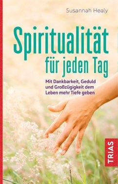 Spiritualität für jeden Tag (eBook, ePUB) - Healy, Susannah