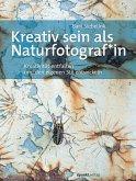 Kreativ sein als Naturfotograf*in (eBook, PDF)