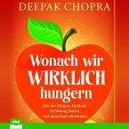 Wonach wir wirklich hungern - Mit der Chopra-Methode Erfüllung finden und dauerhaft abnehmen (Ungekürzt) (MP3-Download)