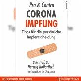 Pro & Contra Corona Impfung - Tipps für die persönliche Impfentscheidung (Ungekürzt) (MP3-Download)