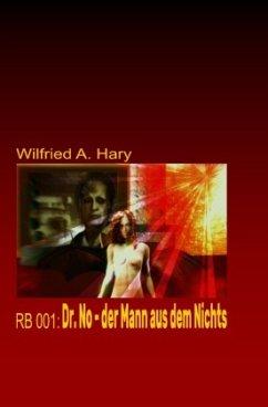 RB 001: Dr. No - der Mann aus dem Nichts