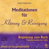 Meditationen für Klärung und Reinigung