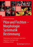 Pilze und Flechten - Morphologie, Systematik, Bestimmung
