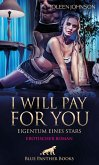 I will pay for you - Eigentum eines Stars   Erotischer Roman