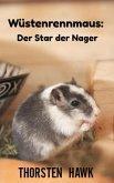 Wüstenrennmaus: Der Star der Nager (eBook, ePUB)