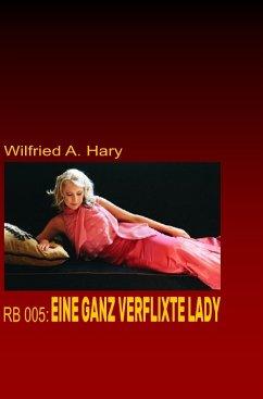 RB 005: Eine ganz verflixte Lady