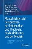 Menschliches Leid - Perspektiven der Philosophie und Theologie, des Buddhismus und der Medizin