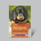 Das Welpen-Handbuch (Auswahl-Ernährung-Erziehung)