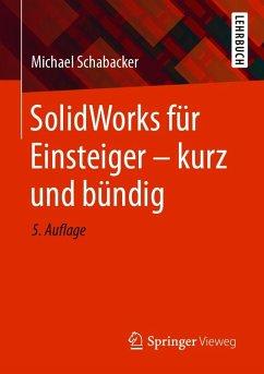 SolidWorks für Einsteiger - kurz und bündig (eBook, PDF) - Schabacker, Michael