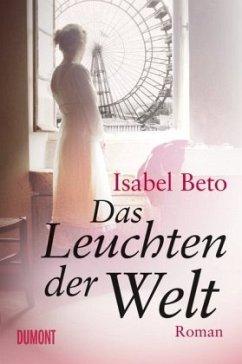 Das Leuchten der Welt (Mängelexemplar) - Beto, Isabel