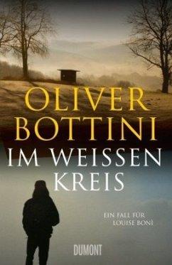 Im weißen Kreis / Kommissarin Louise Boni Bd.6 (Mängelexemplar) - Bottini, Oliver